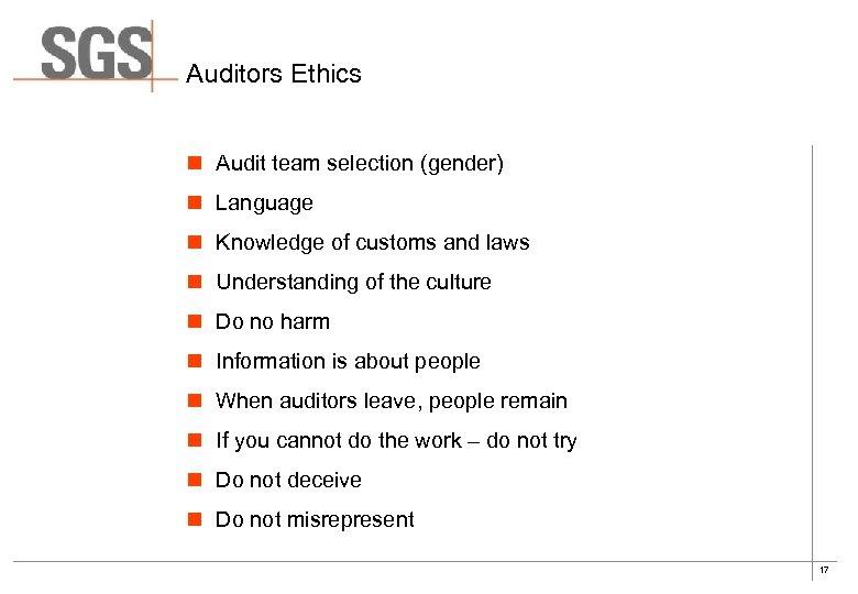 Auditors Ethics n Audit team selection (gender) n Language n Knowledge of customs and