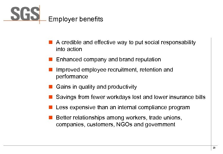 Employer benefits n A credible and effective way to put social responsability into action