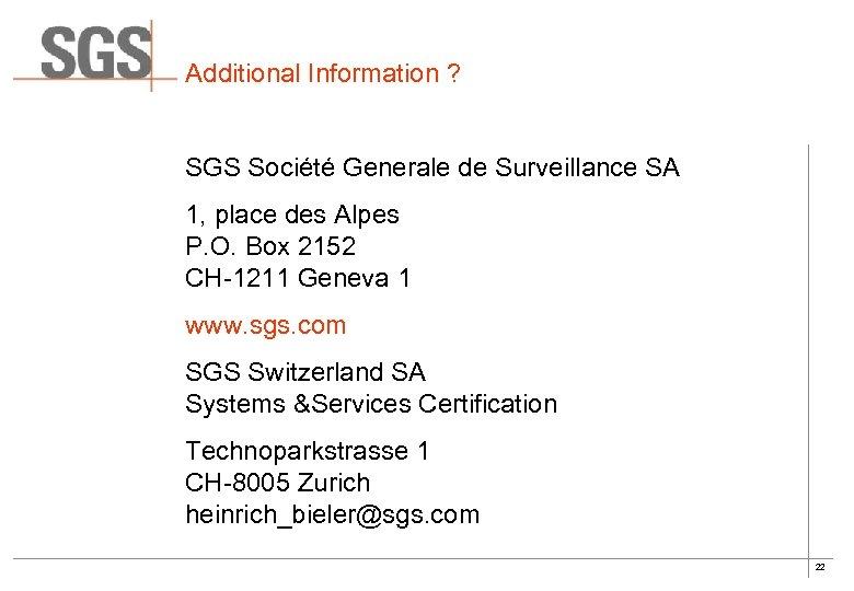 Additional Information ? SGS Société Generale de Surveillance SA 1, place des Alpes P.