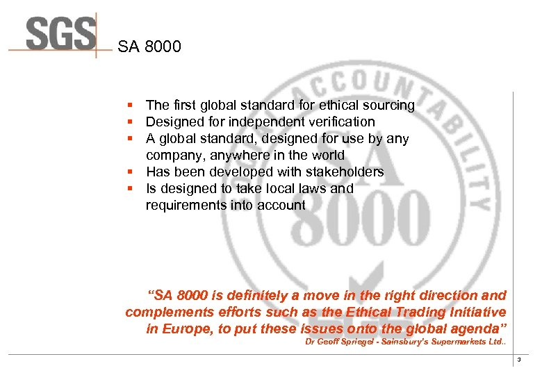 SA 8000 § The first global standard for ethical sourcing § Designed for independent