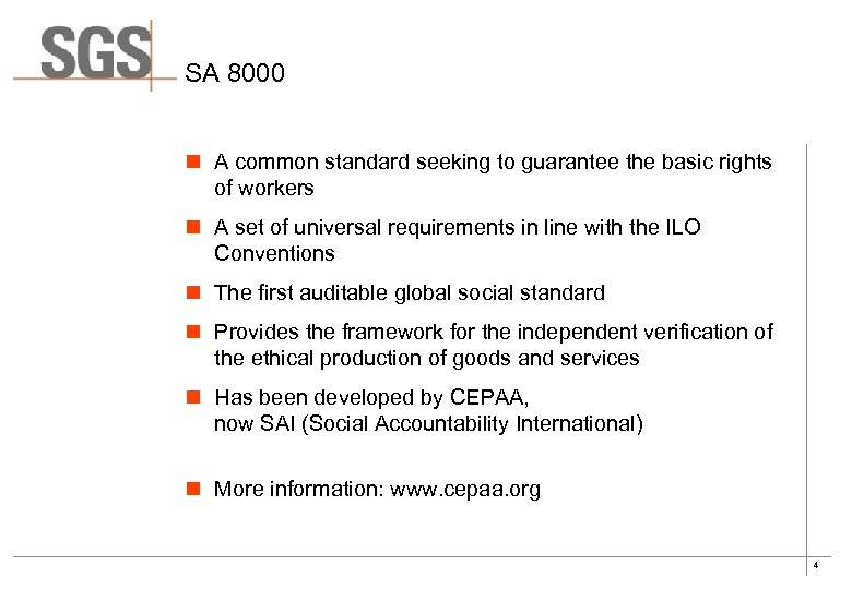 SA 8000 n A common standard seeking to guarantee the basic rights of workers