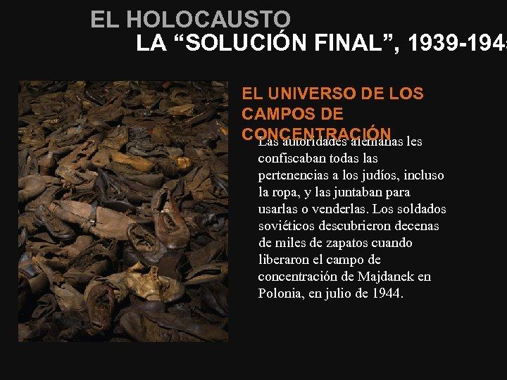 """EL HOLOCAUSTO LA """"SOLUCIÓN FINAL"""", 1939 -1945 EL UNIVERSO DE LOS CAMPOS DE CONCENTRACIÓN"""