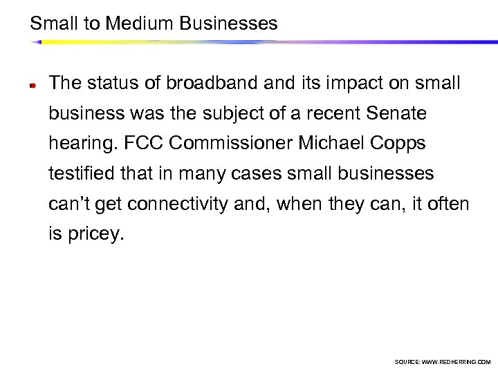 Small to Medium Businesses The status of broadband its impact on small business was