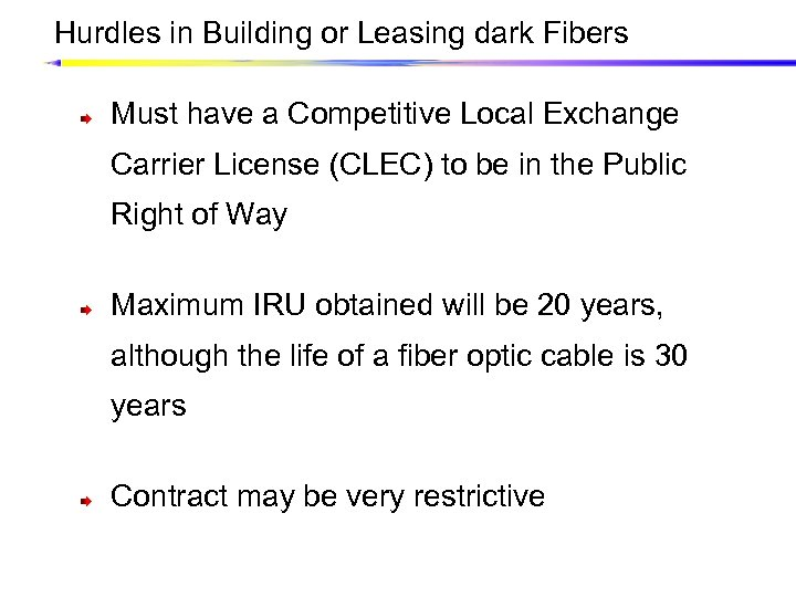 Hurdles in Building or Leasing dark Fibers Must have a Competitive Local Exchange Carrier