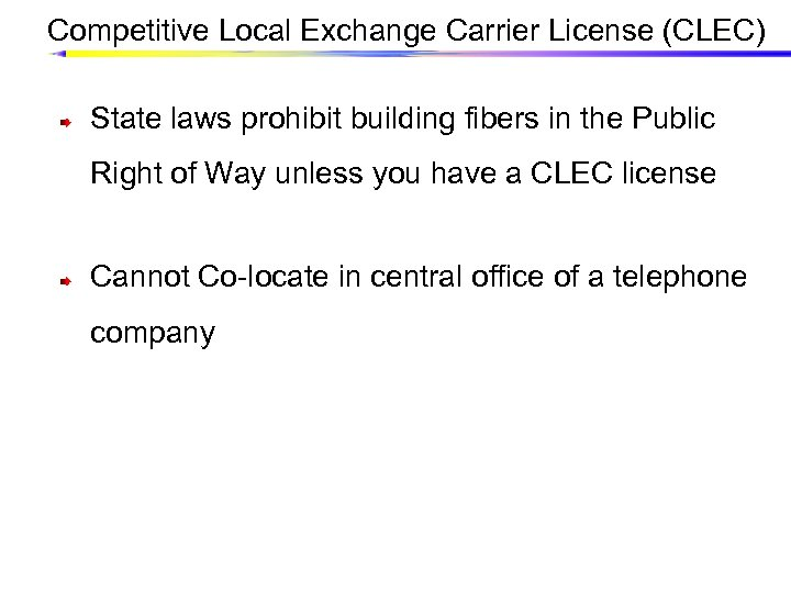 Competitive Local Exchange Carrier License (CLEC) State laws prohibit building fibers in the Public