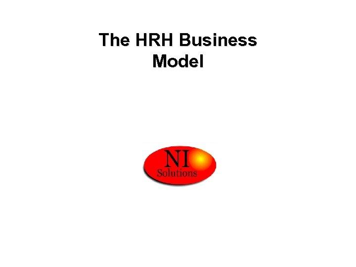 The HRH Business Model
