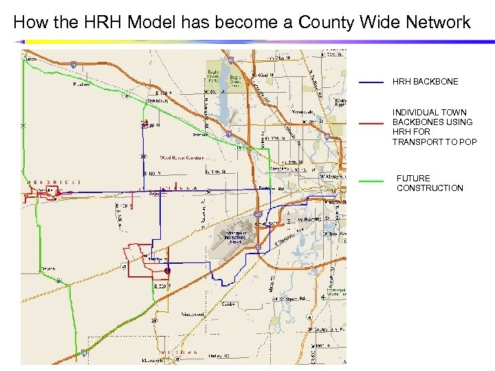 How the HRH Model has become a County Wide Network HRH BACKBONE INDIVIDUAL TOWN