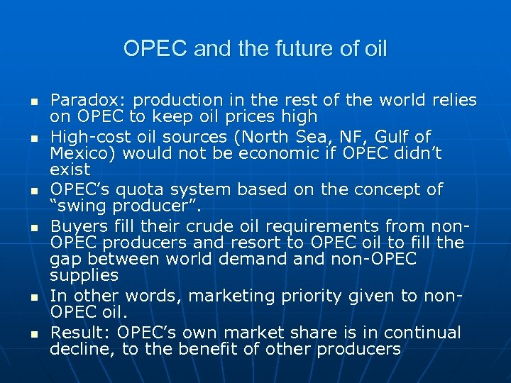 OPEC and the future of oil n n n Paradox: production in the rest