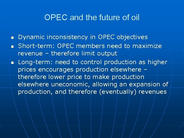 OPEC and the future of oil n n n Dynamic inconsistency in OPEC objectives