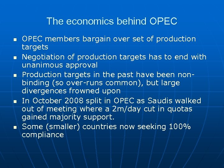 The economics behind OPEC n n n OPEC members bargain over set of production