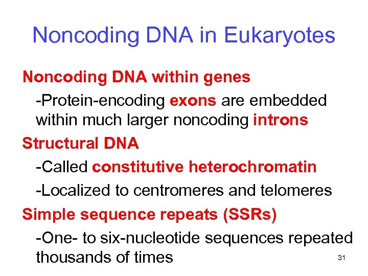 Noncoding DNA in Eukaryotes Noncoding DNA within genes -Protein-encoding exons are embedded within much