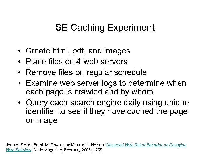 SE Caching Experiment • • Create html, pdf, and images Place files on 4