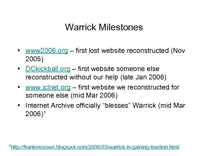 Warrick Milestones • www 2006. org – first lost website reconstructed (Nov 2005) •