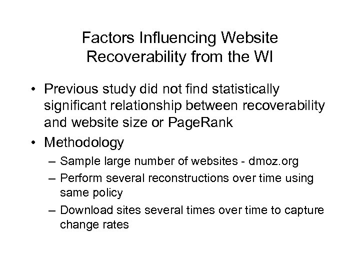 Factors Influencing Website Recoverability from the WI • Previous study did not find statistically