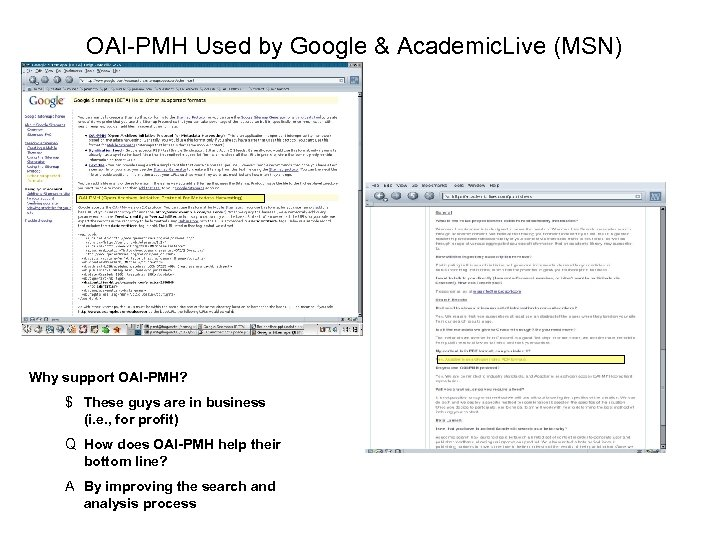 OAI-PMH Used by Google & Academic. Live (MSN) Why support OAI-PMH? $ These guys