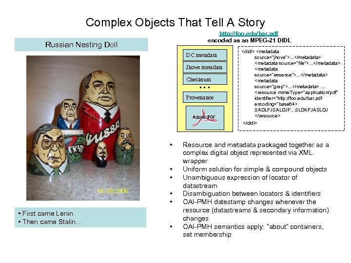 Complex Objects That Tell A Story http: //foo. edu/bar. pdf encoded as an MPEG-21