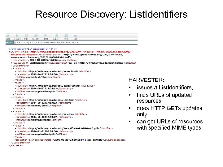 Resource Discovery: List. Identifiers HARVESTER: • issues a List. Identifiers, • finds URLs of