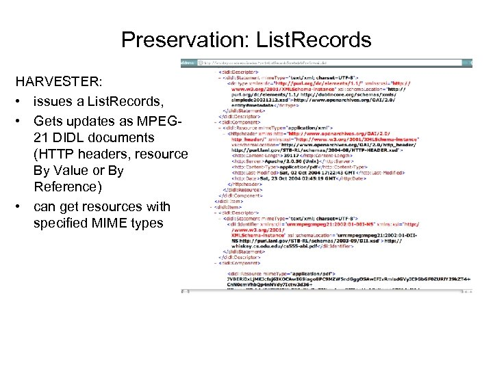 Preservation: List. Records HARVESTER: • issues a List. Records, • Gets updates as MPEG