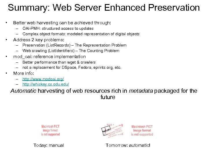Summary: Web Server Enhanced Preservation • Better web harvesting can be achieved through: –