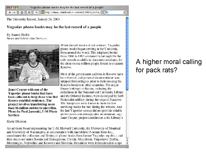A higher moral calling for pack rats?