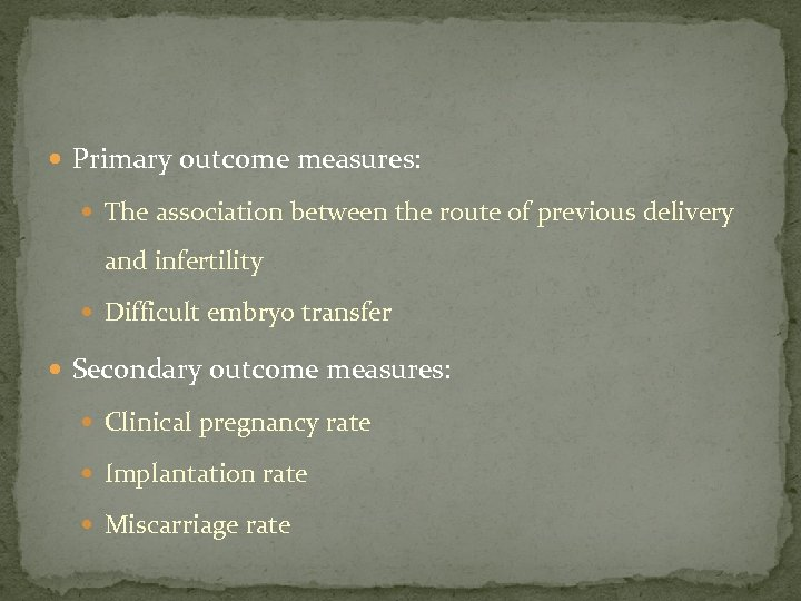 Primary outcome measures: The association between the route of previous delivery and infertility