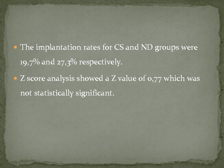 The implantation rates for CS and ND groups were 19, 7% and 27,