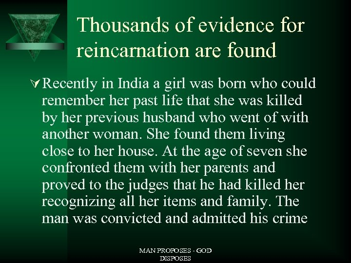 Thousands of evidence for reincarnation are found Ú Recently in India a girl was