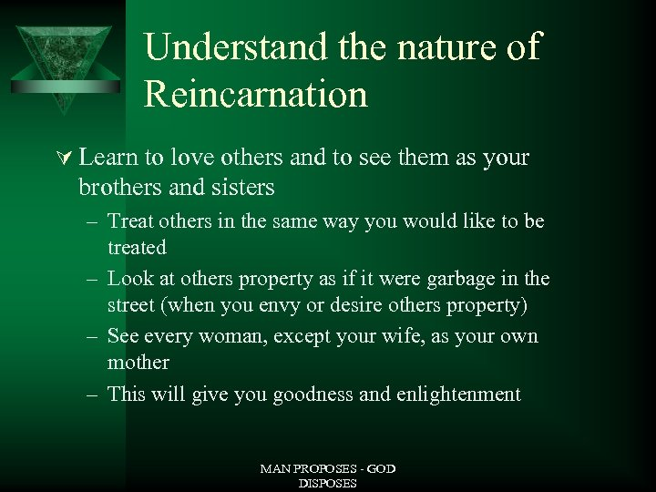 Understand the nature of Reincarnation Ú Learn to love others and to see them