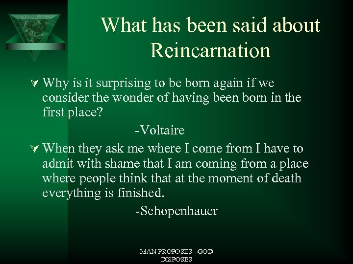 What has been said about Reincarnation Ú Why is it surprising to be born