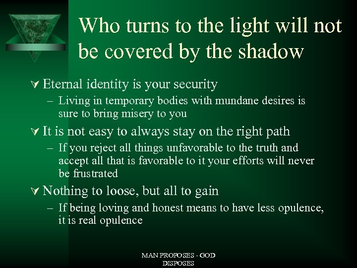 Who turns to the light will not be covered by the shadow Ú Eternal
