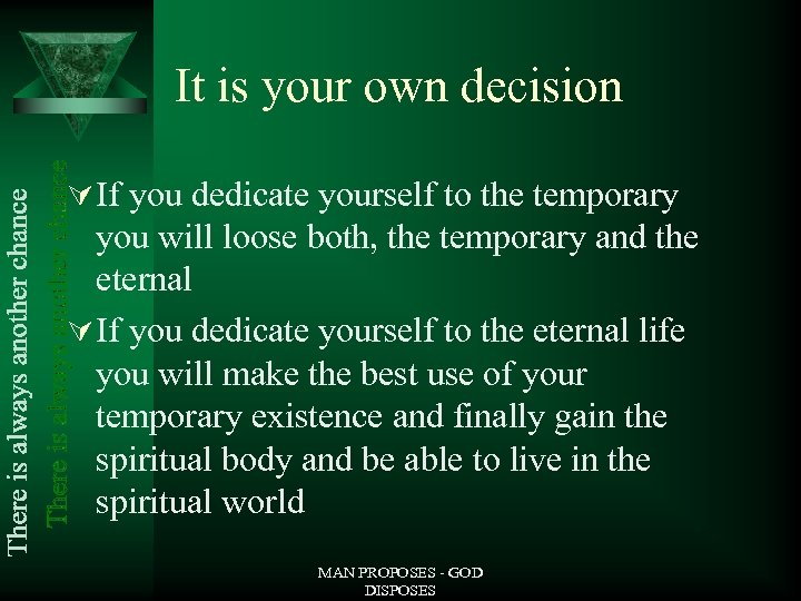 It is your own decision Ú If you dedicate yourself to the temporary you