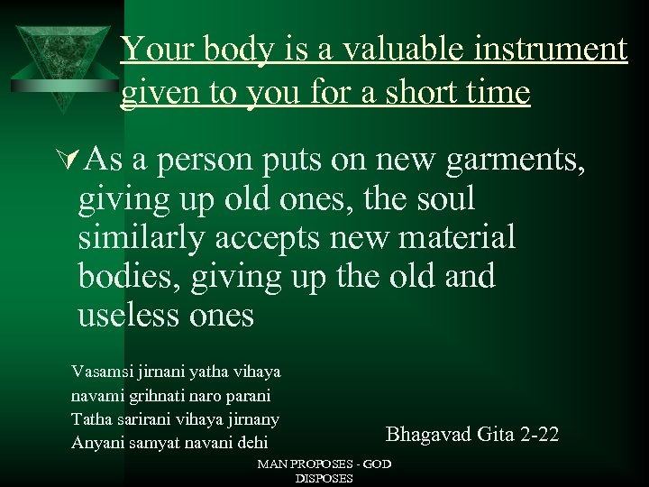 Your body is a valuable instrument given to you for a short time ÚAs
