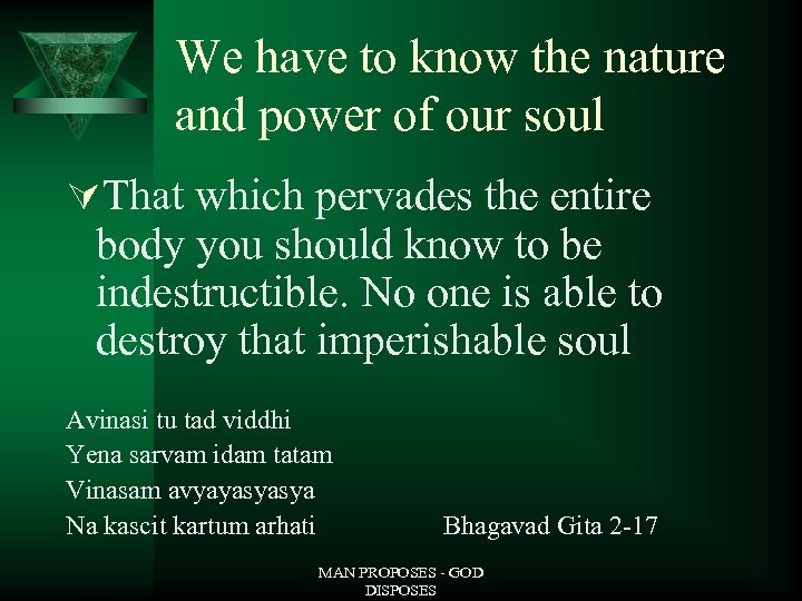 We have to know the nature and power of our soul ÚThat which pervades
