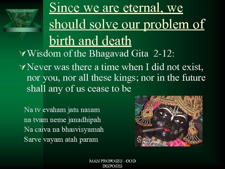 Since we are eternal, we should solve our problem of birth and death Ú