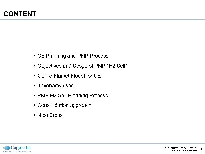 """CONTENT • CE Planning and PMP Process • Objectives and Scope of PMP """"H"""