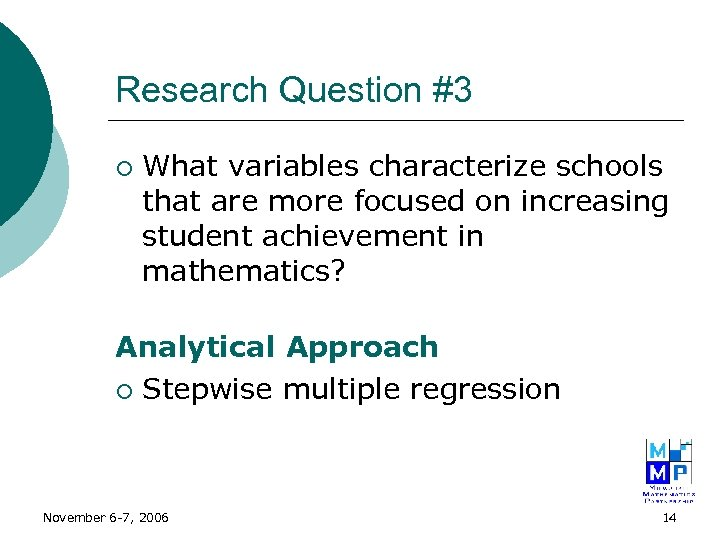 Research Question #3 ¡ What variables characterize schools that are more focused on increasing