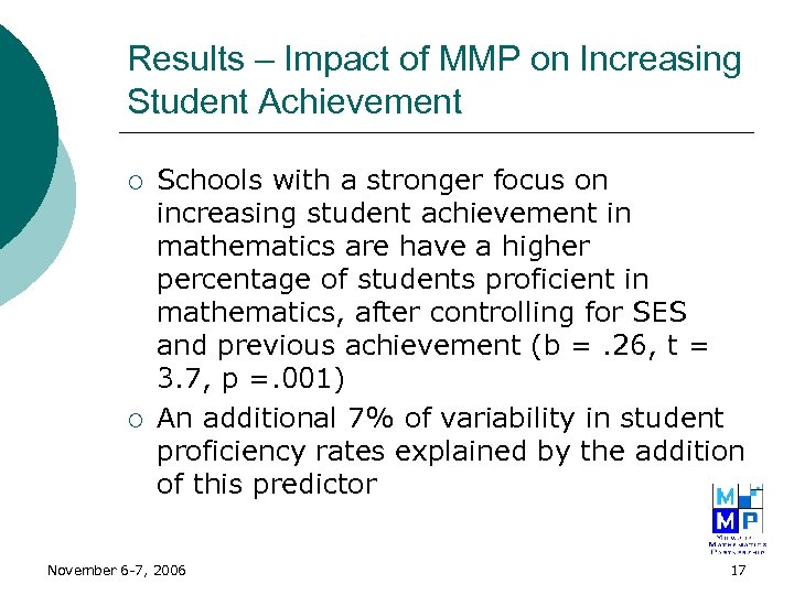 Results – Impact of MMP on Increasing Student Achievement ¡ ¡ Schools with a