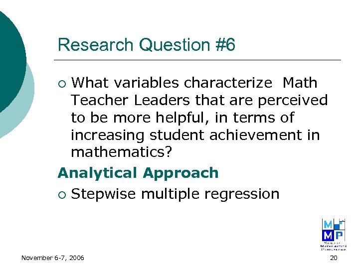 Research Question #6 What variables characterize Math Teacher Leaders that are perceived to be