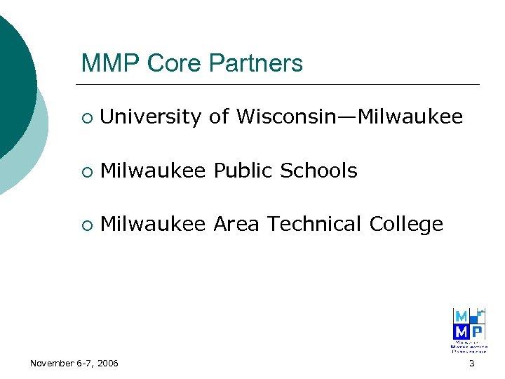 MMP Core Partners ¡ University of Wisconsin—Milwaukee ¡ Milwaukee Public Schools ¡ Milwaukee Area