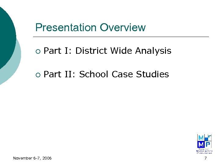 Presentation Overview ¡ Part I: District Wide Analysis ¡ Part II: School Case Studies