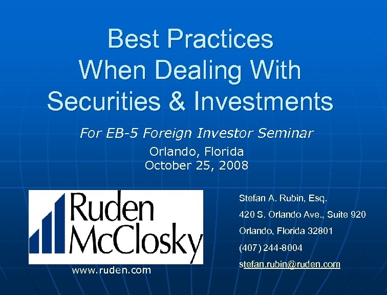 Best Practices When Dealing With Securities & Investments For EB-5 Foreign Investor Seminar Orlando,