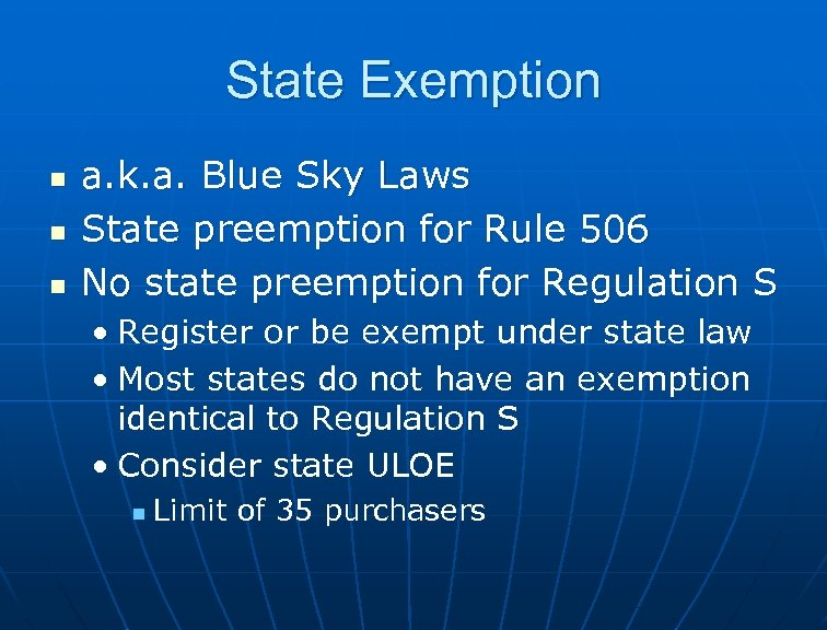 State Exemption n a. k. a. Blue Sky Laws State preemption for Rule 506