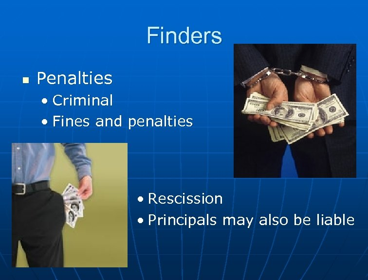 Finders n Penalties • Criminal • Fines and penalties • Rescission • Principals may