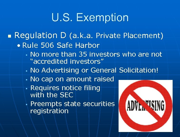 U. S. Exemption n Regulation D (a. k. a. Private Placement) • Rule 506
