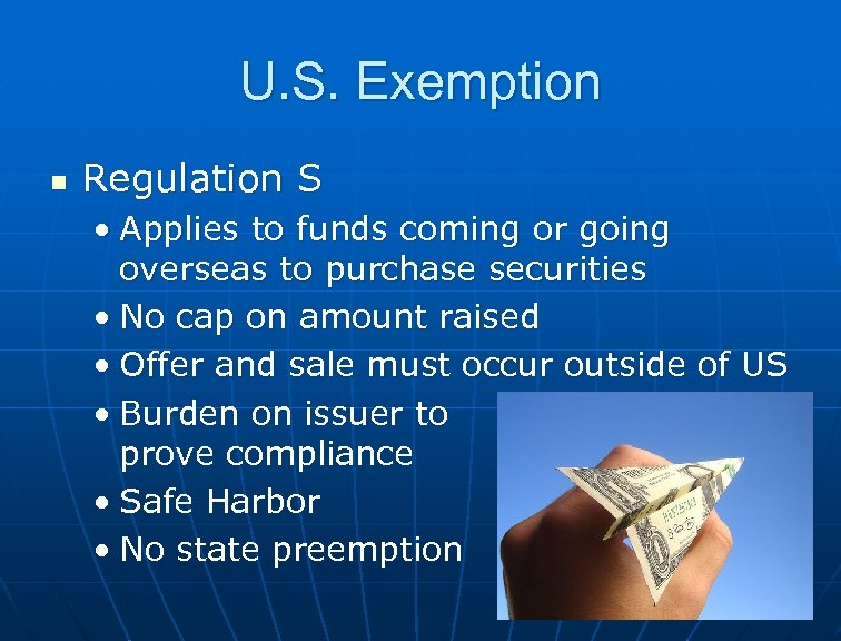 U. S. Exemption n Regulation S • Applies to funds coming or going overseas