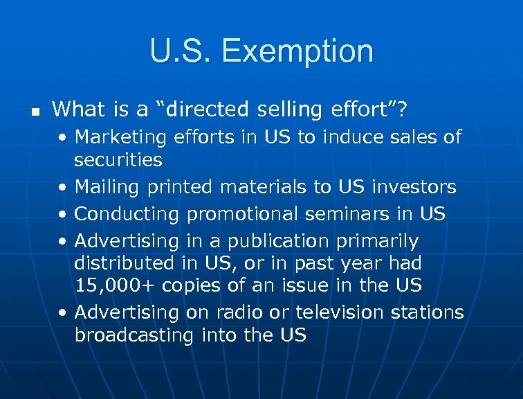 """U. S. Exemption n What is a """"directed selling effort""""? • Marketing efforts in"""