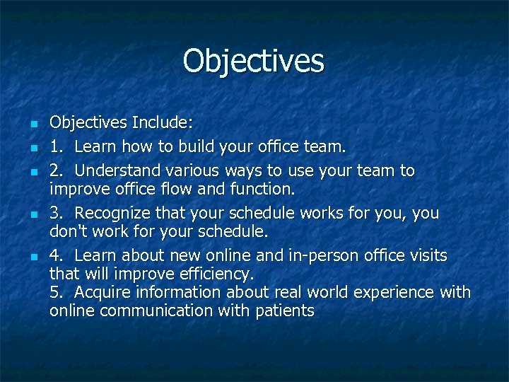 Objectives n n n Objectives Include: 1. Learn how to build your office team.