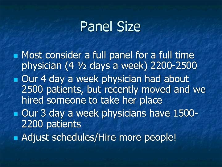 Panel Size n n Most consider a full panel for a full time physician