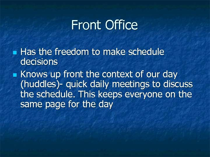 Front Office n n Has the freedom to make schedule decisions Knows up front