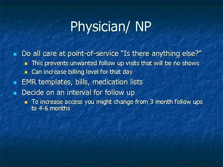 "Physician/ NP n Do all care at point-of-service ""Is there anything else? "" n"